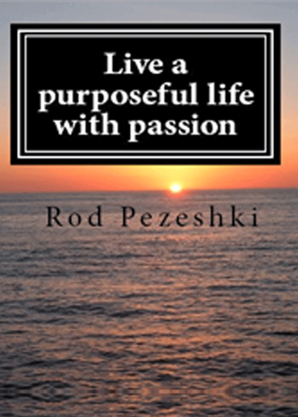 Live a Purposeful Life With Passion